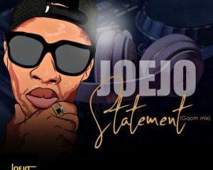Joejo – Statement (Gqom Mix)