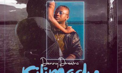 [Music] Danny Dreams – Kilimadu