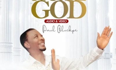 Paul Oluikpe – You Are God