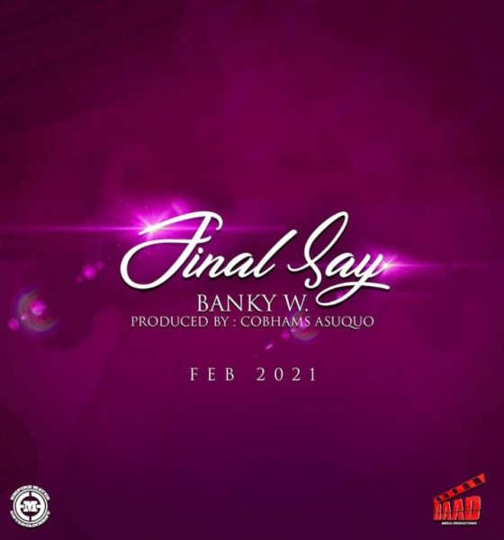 Banky W - Final say Lyrics