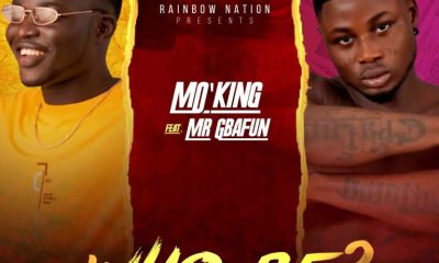 Mo'King ft. Mr. Gbafun – Who Be?