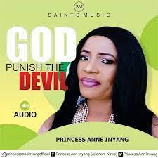 Princess Anne Inyang – God punish the devil-TopNaija.ng