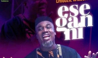 Chigozie Wisdom - Ese Gan Ni (Momore)-TopNaija.ng