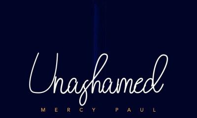 Mercy Paul – Unashamed-TopNaija.ng