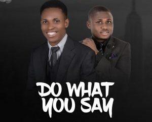 Sule Emmanuel – Do What You Say Ft. Odeh Michael-TopNaija.ng