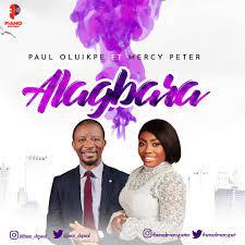 Paul Oluikpe ft. Mercy Peter – Alagbara-TopNaija.ng