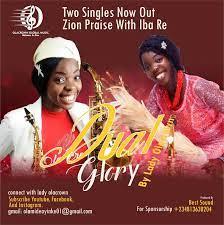 [Music] Lady Olacrown – Dual Glory (Zion Praise & Iba Re)-TopNaija.ng
