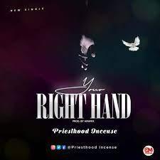 [Music] Priesthood Incense – Your Right Hand-TopNaija.ng
