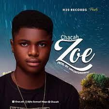 Chacah – Zoe -TopNaija.ng