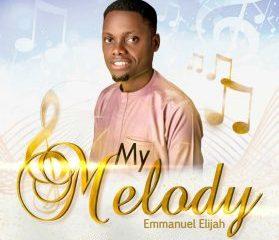 My Melody – Emanuel Elijah-TopNaija.ng