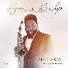 [ ALBUM] Hymns and Worship – Shola Sax – TopNaija.ng