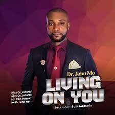 Living On You – Dr John Mo-TopNaija.ng