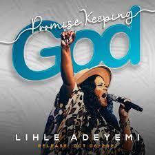 Lihle Adeyemi – Promise Keeping God-TopNaija.ng