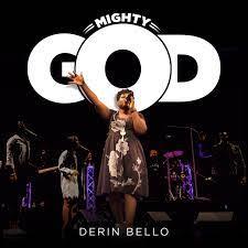 Mighty God – Derin Bello-TopNaija.ng