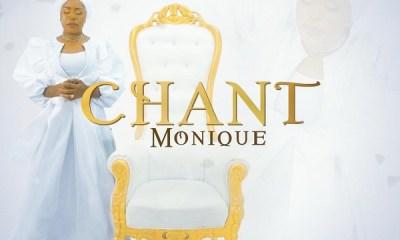 Chant – Monique-TopNaija.ng