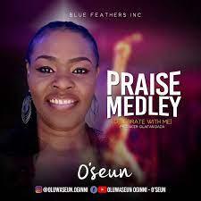 Praise Medley (Celebrate With Me) – O'Seun-TopNaija.ng