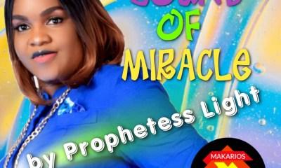 Prophetess Light – Sound Of Miracle-TopNaija.ng