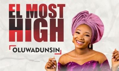 El Most High – Oluwadunsin-TopNaija.ng
