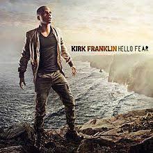 Hello Fear - Kirk Franklin -TopNaija.ng