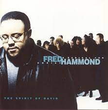 Spirit of David- Fred Hammond & Radical for Christ -TopNaija.ng