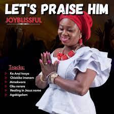 Let's Praise Him – Joyblissful [Album]-TopNaija.ng