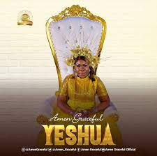 Yeshua – Amen Graceful-TopNaija.ng