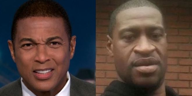 CNN Host Don Lemon Claims 'George Floyd Is Us' – 'Disgusting' For People To Demonize Him
