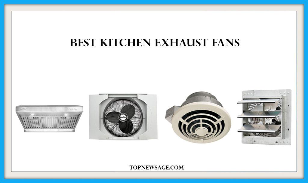 the 10 best kitchen exhaust fan 2020