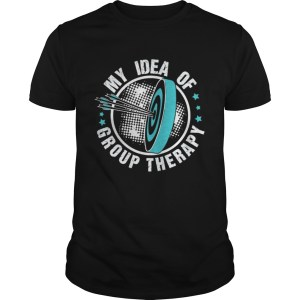 Official My Idea Of Group Therapy Shirt