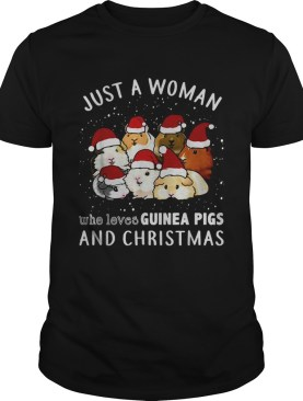 Just a woman who loves Guinea Pigs and Christmas shirt