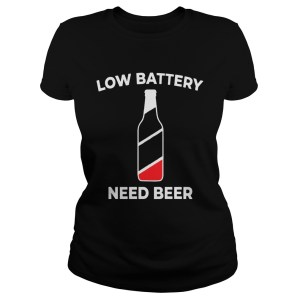 Low Battery Need Beer Shirt Classic Ladies