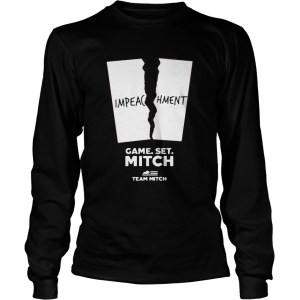 Impeachment Game Set Mitch Team Mitch  LongSleeve