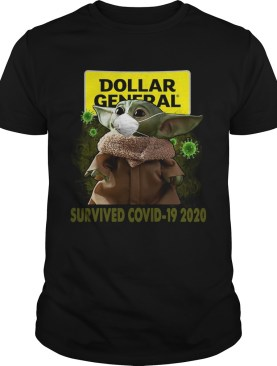Baby Yoda Dollar General Survived Covid 19 2020 shirt