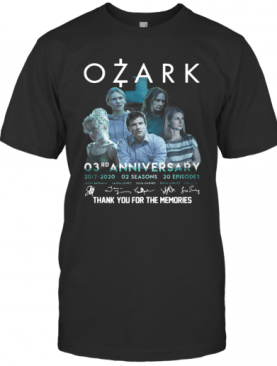 Ozark O3rd Anniversary 2017 2020 02 Seasons 20 Episodes Signatures Thank You For The Memories T-Shirt