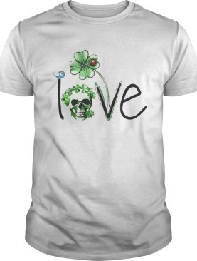 Skull Shamrock St Patricks Day Love shirt