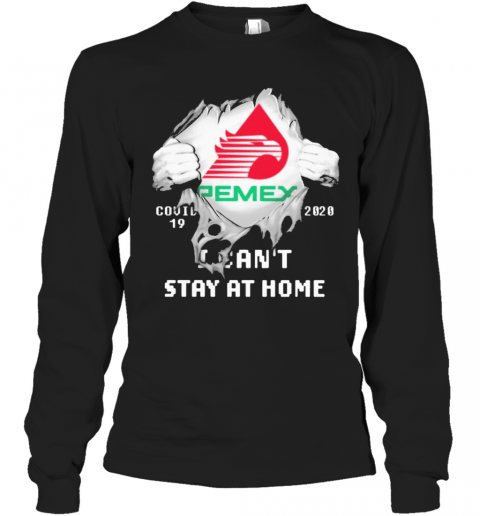 Blood Inside Me Pemex Covid 19 2020 I Can'T Stay At Home T-Shirt Long Sleeved T-shirt