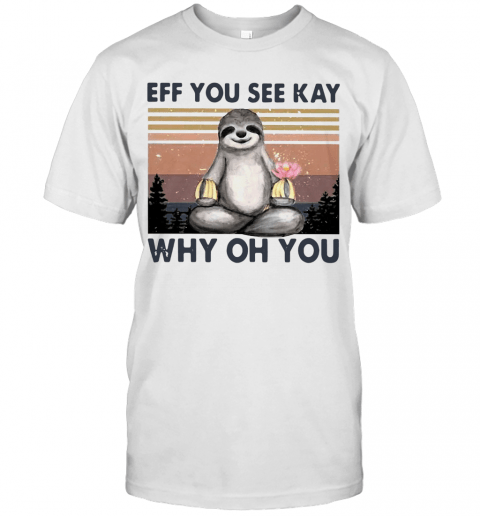 Sloth Eff You See Kay Why Oh You Vintage T-Shirt Classic Men's T-shirt