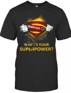 Blood Insides Superman Walmart What'S Your Superpower T-Shirt