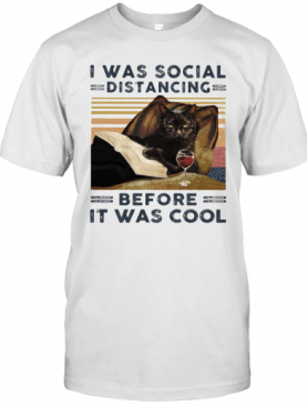I Was Social Distancing Before It Was Cool Cat Book Wine Vintage Retro T-Shirt