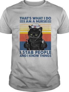 Cat That's What I Do I Am A Nurse I Stab People And Know Things Vintage shirt