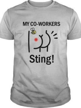My Co workers Sting Bee Butt shirt