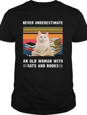 NEVER UNDERESTIMATE AN OLD WOMAN WITH CATS AND BOOKS TURKISH VAN CAT VINTAGE RETRO shirt