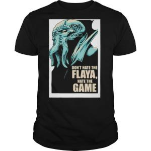 Don't Hate The Flaya Hate The Game Mind Flayer Dungeons Dragons And Dice shirt