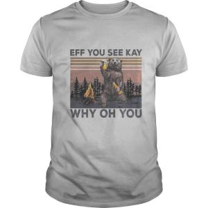 Eff You See Kay Why Oh You Bear Drinking Beer Vintage Retro Shirt