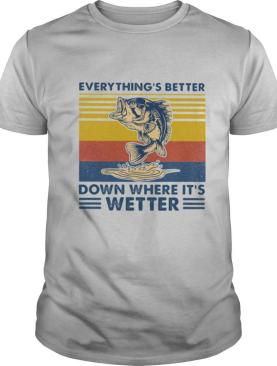 Everythings Better Down Where Its Wetter Fish Vintage Retro shirt