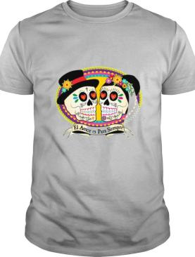 Mexican Sugar Skulls Wedding Couple Love Is Forever shirt