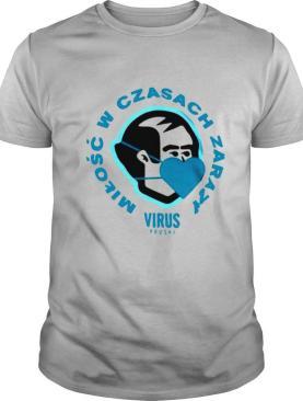 Milosc W Czasach Zarazy Virus shirt