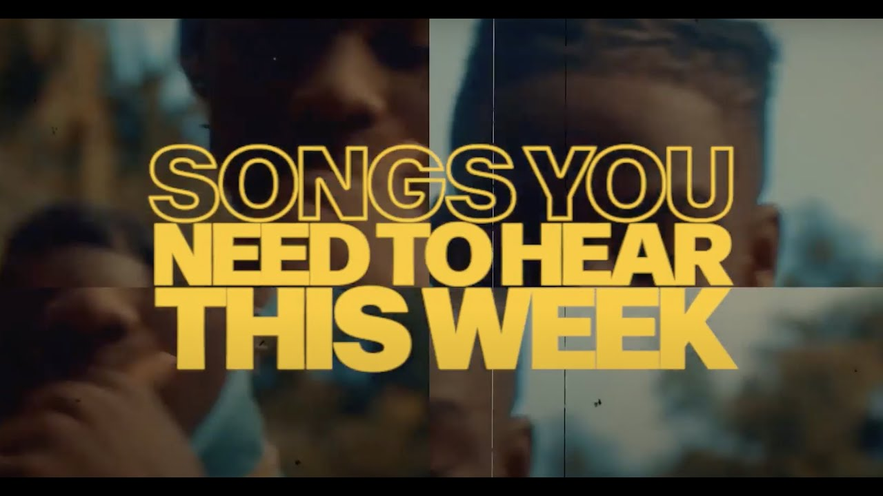 The 9 Songs You Need to Hear This Week
