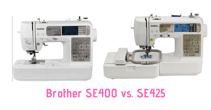 Brother SE400 vs. SE425 Embroidery Machine (What You Need To Know)