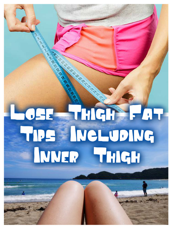 Lose Thigh Fat Tips Including Inner Thigh